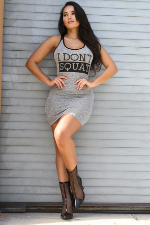 I DONT SQUAT Dress